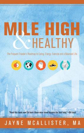 Mile High & Healthy: A Guide for the Frequent Traveler
