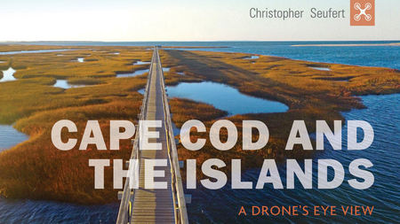 Never-before-seen Drone's Eye Views of Cape Cod