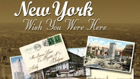 Explore New York City as you never have before in New York: Wish You Were Here
