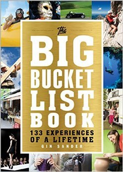 The Big Bucket List Book: 133 Experiences of a Lifetime
