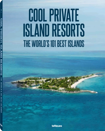 Cool Private Island Resorts: The World's 101 Best Islands